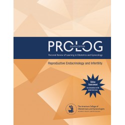 PROLOG: Reproductive Endocrinology and Infertility 8th Edition
