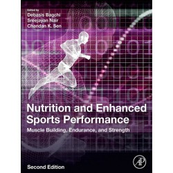Nutrition and Enhanced Sports Performance 2E: Muscle Building, Endurance, and Strength