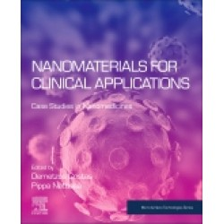 Nanomaterials for Clinical Applications Case Studies in Nanomedicines
