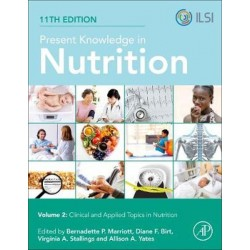 Present Knowledge in Nutrition, 11th Edition - Clinical and Applied Topics in Nutrition