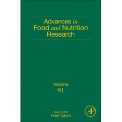 Advances in Food and Nutrition Research , Volume 91