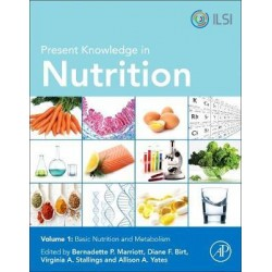 Present Knowledge in Nutrition, 11th Edition - Basic Nutrition and Metabolism
