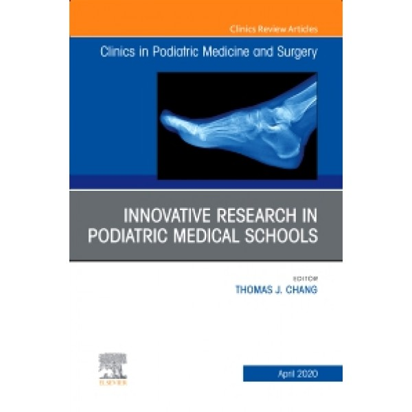 Top Research in Podiatry Education, An Issue of Clinics in Podiatric Medicine and Surgery, Volume 37-2 1E