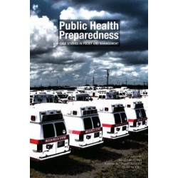 Public Health Preparedness - Case Studies in Policy and Management