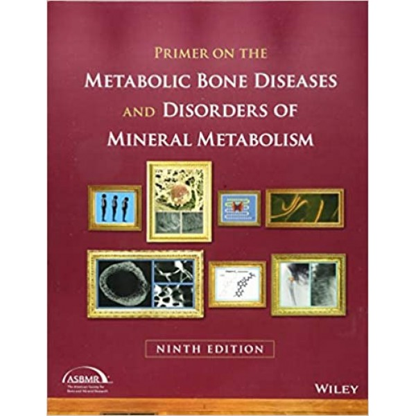 Primer on the Metabolic Bone Diseases and Disorders of Mineral Metabolism, 9E