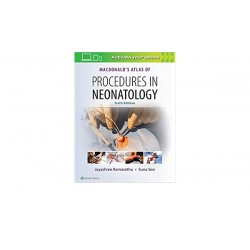 MacDonald's Atlas of Procedures in Neonatology 6e