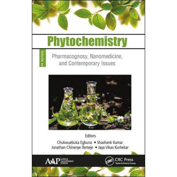 Phytochemistry: Volume 2: Pharmacognosy, Nanomedicine, and Contemporary Issues 1st Edition