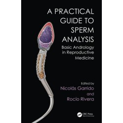 Practical Guide to Sperm Analysis: Basic Andrology in Reproductive Medicine 1st Edition
