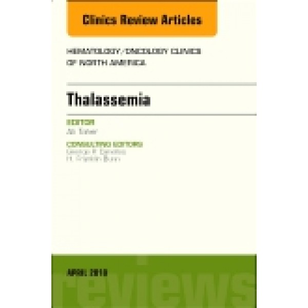 Thalassemia, An Issue of Hematology/Oncology Clinics of North America, Volume 32-2