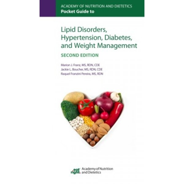 Academy of Nutrition and Dietetics Pocket Guide to Lipid Disorders, Hypertension, Diabetes, and Weight Management 2nd Edition