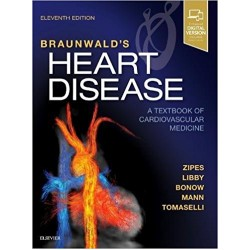 Braunwald's Heart Disease: A Textbook of Cardiovascular Medicine, Single Volume, 11th Edition