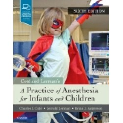 A Practice of Anesthesia for Infants and Children, 6th Edition