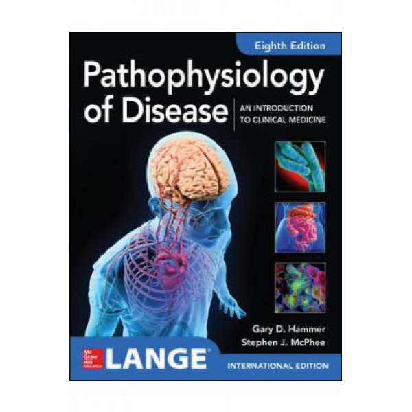 Pathophysiology of Disease: An Introduction to Clinical Medicine 8E An introduction to Clinical Medicine