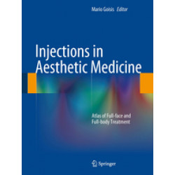 Injections in Aesthetic Medicine Atlas of Full-face and Full-body Treatment