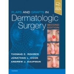 Flaps and Grafts in Dermatologic Surgery, 2nd Edition