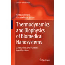 Thermodynamics and Biophysics of Biomedical Nanosystems Applications and Practical Considerations