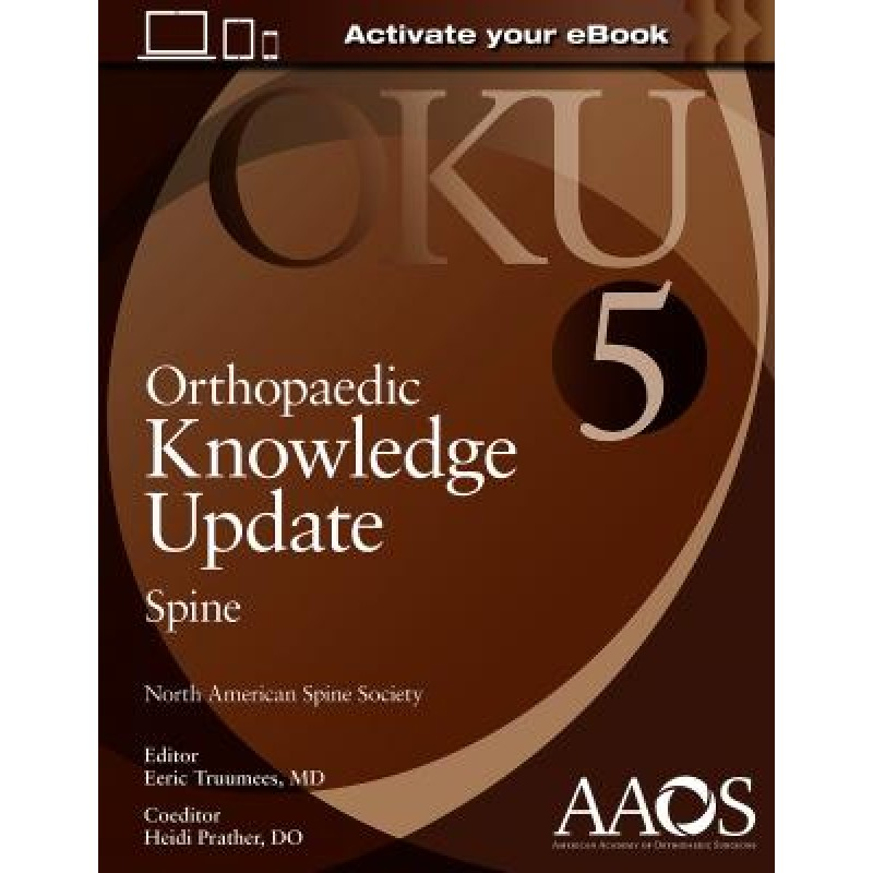 Orthopaedic Knowledge Update: Spine 5, 2018