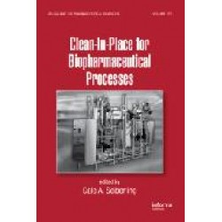 Clean-in-Place for Biopharmaceutical Processes Series: Drugs and the Pharmaceutical Sciences