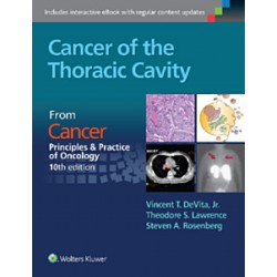 Cancer of the Thoracic Cavity CANCER: PRINCIPLES  and PRACTICE OF ONCOLOGY, 10TH EDITION