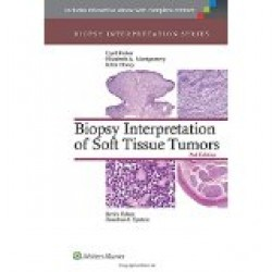 Biopsy Interpretation of Soft Tissue Tumors, 2e