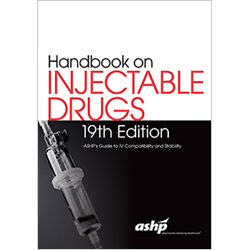 Handbook on Injectable Drugs, 19th Edition ASHP's Guide to IV Compatibility and Stability  NEW 2016