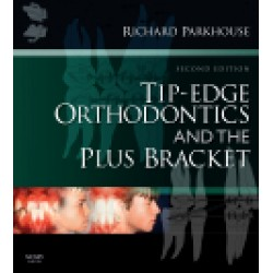 Tip-Edge Orthodontics and the Plus Bracket, 2nd Edition