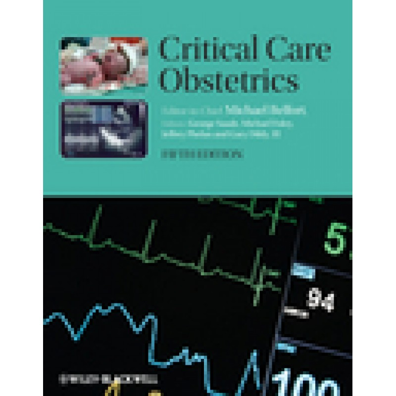 Critical Care Obstetrics, Fifth Edition, Fifth Edition