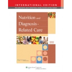 Nutrition and Diagnosis-Related Care, 7/e
